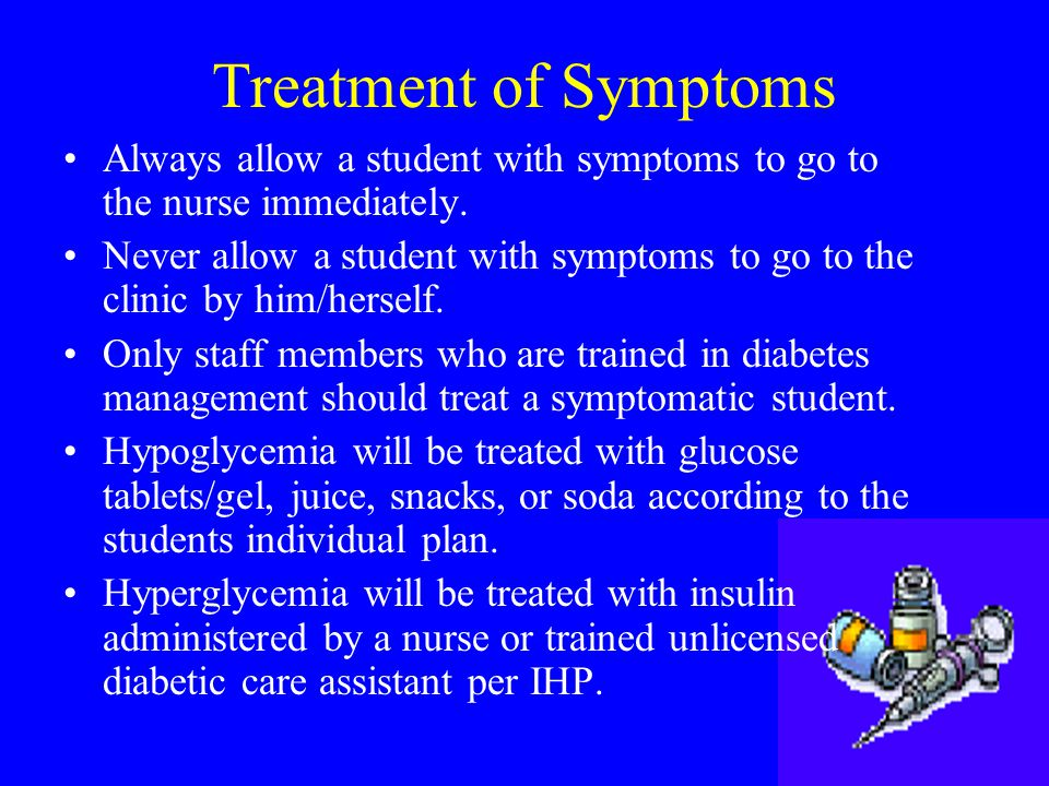 Always allow a student with symptoms to go to the nurse immediately.