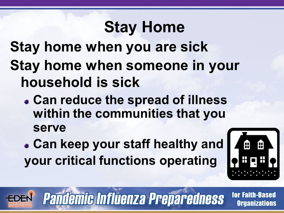 Public Health Interventions Staying home voluntarily –Voluntary Isolation & Quarantine Limiting contact with others –Social Distancing Covering coughs & sneezes properly –Cough and Sneeze Etiquette Washing hands frequently –Hand Hygiene