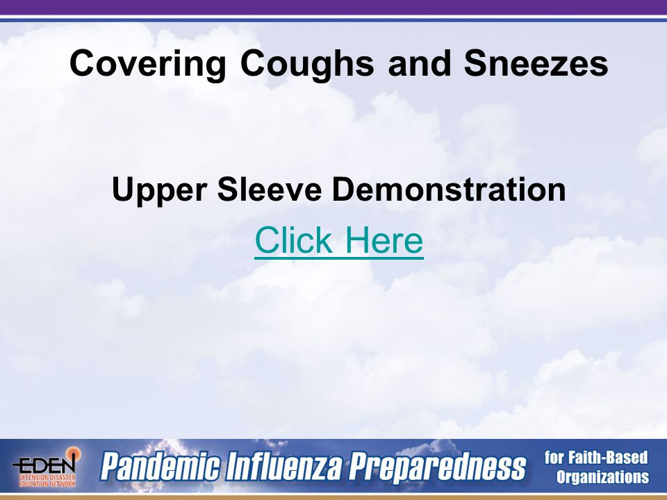 Covering Coughs and Sneezes Worst choice Covering mouth and nose with hands Go directly to: