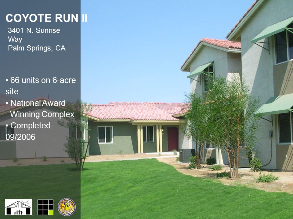 COYOTE RUN II 66 units on 6-acre site National Award Winning Complex Completed 09/2006 3401 N.