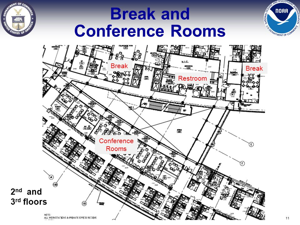 Break and Conference Rooms Restroom Break Conference Rooms 2 nd and 3 rd floors 11