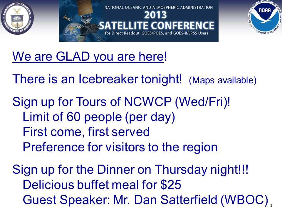 We are GLAD you are here. There is an Icebreaker tonight.