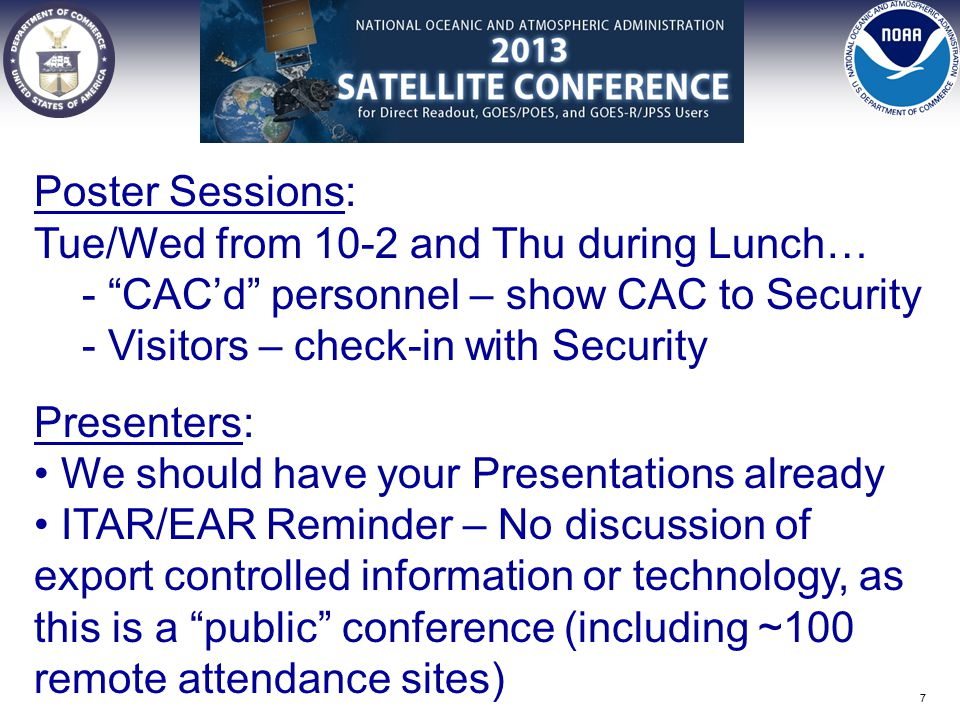 Poster Sessions: Tue/Wed from 10-2 and Thu during Lunch… - CAC'd personnel – show CAC to Security - Visitors – check-in with Security Presenters: We should have your Presentations already ITAR/EAR Reminder – No discussion of export controlled information or technology, as this is a public conference (including ~100 remote attendance sites) 7