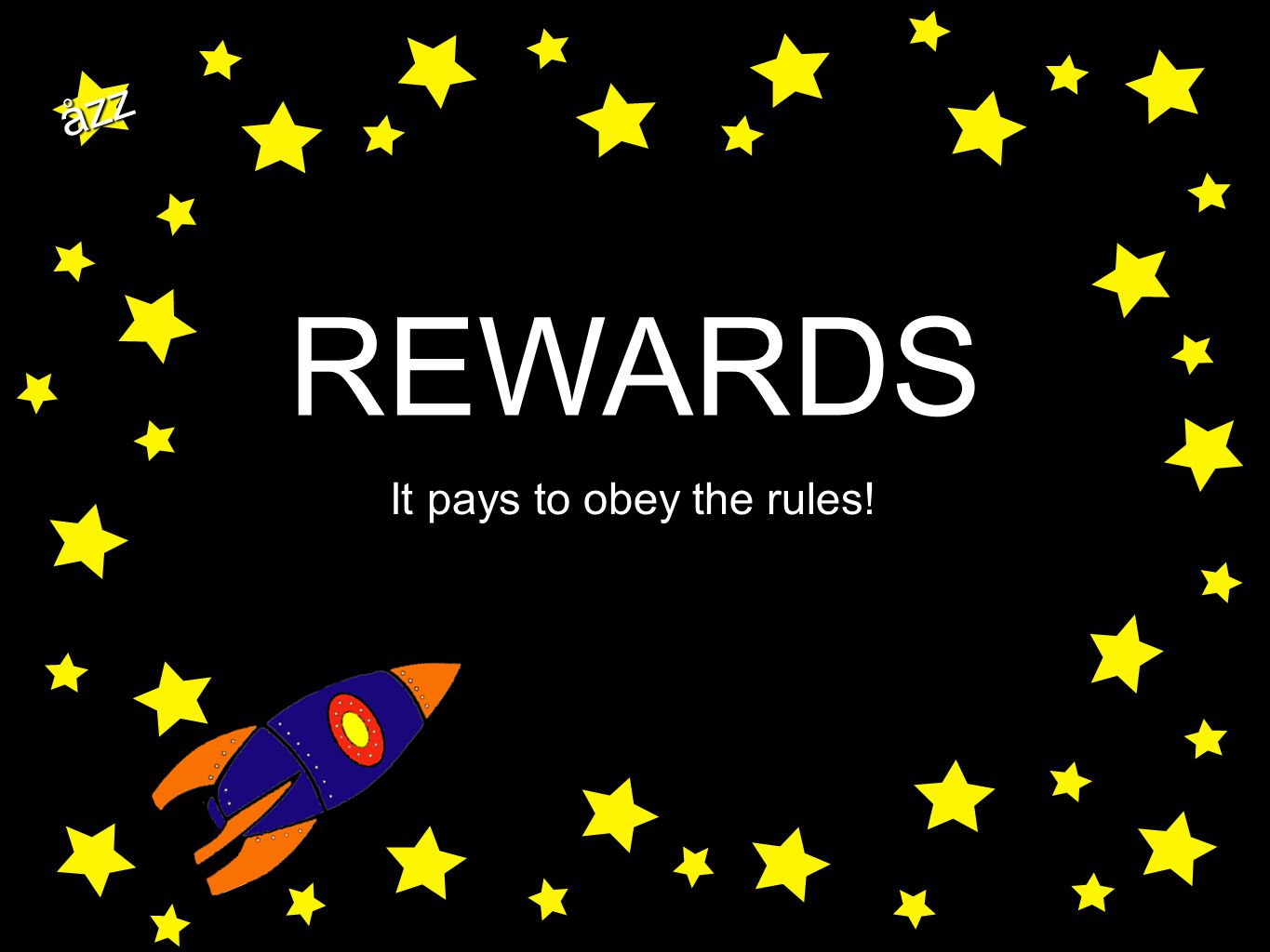 åzz REWARDS It pays to obey the rules!