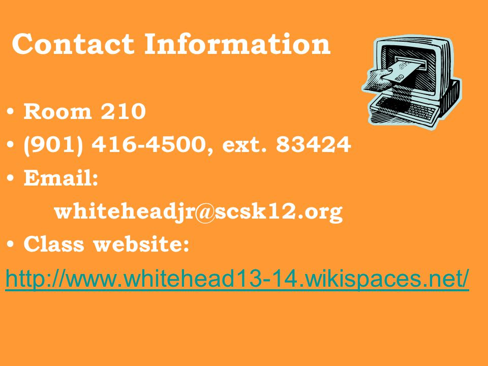 Contact Information Room 210 (901) 416-4500, ext.