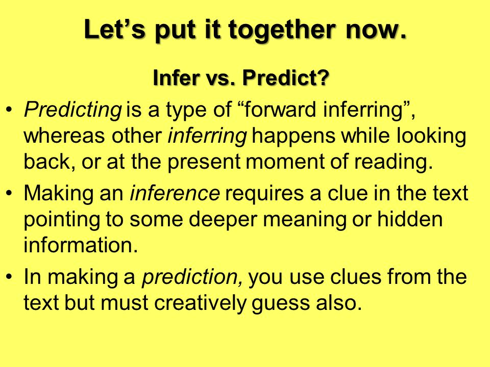 Let's put it together now. Infer vs. Predict.