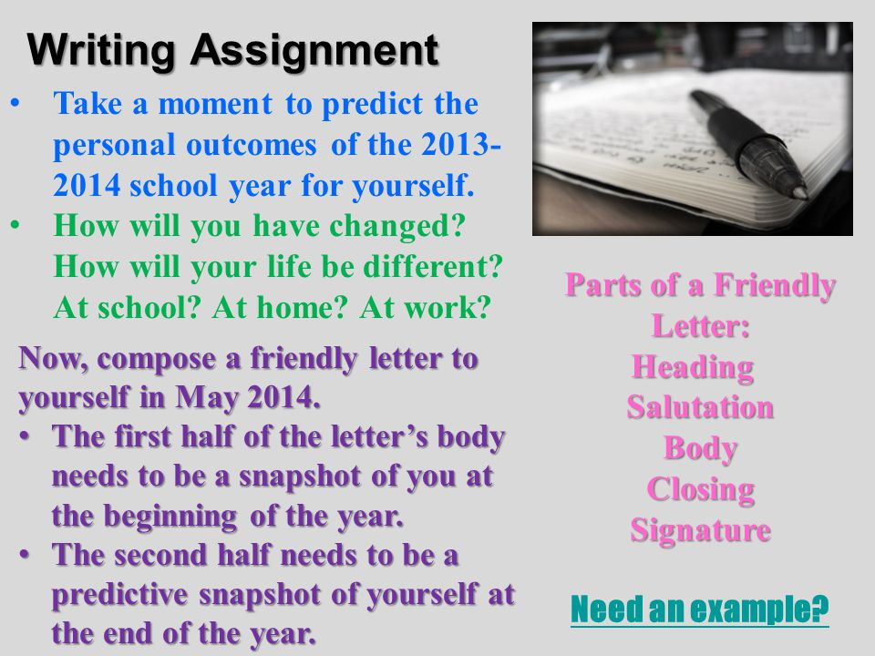 Writing Assignment Take a moment to predict the personal outcomes of the 2013- 2014 school year for yourself.