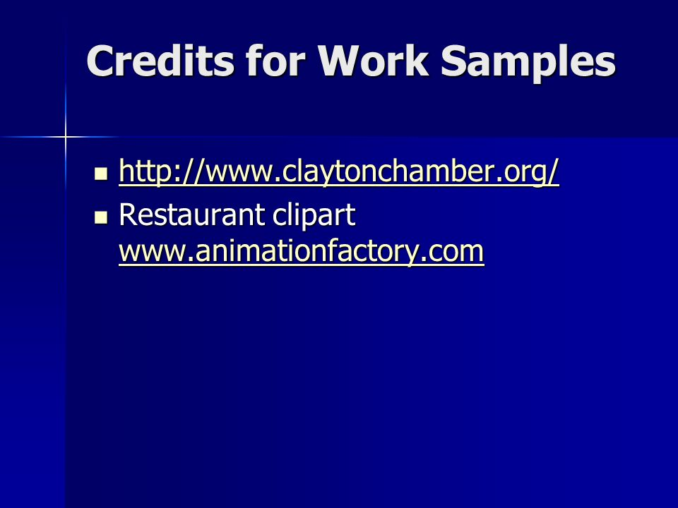 Credits for Work Samples http://www.claytonchamber.org/ http://www.claytonchamber.org/ http://www.claytonchamber.org/ Restaurant clipart www.animationfactory.com Restaurant clipart www.animationfactory.com www.animationfactory.com