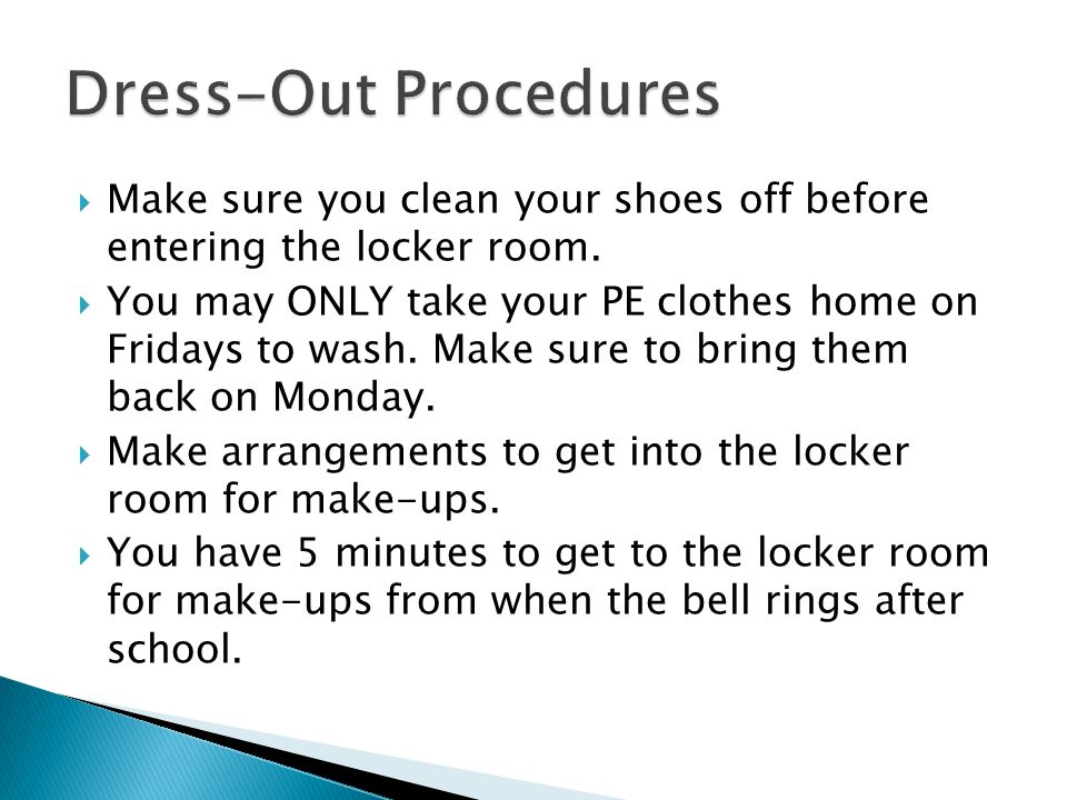  Make sure you clean your shoes off before entering the locker room.