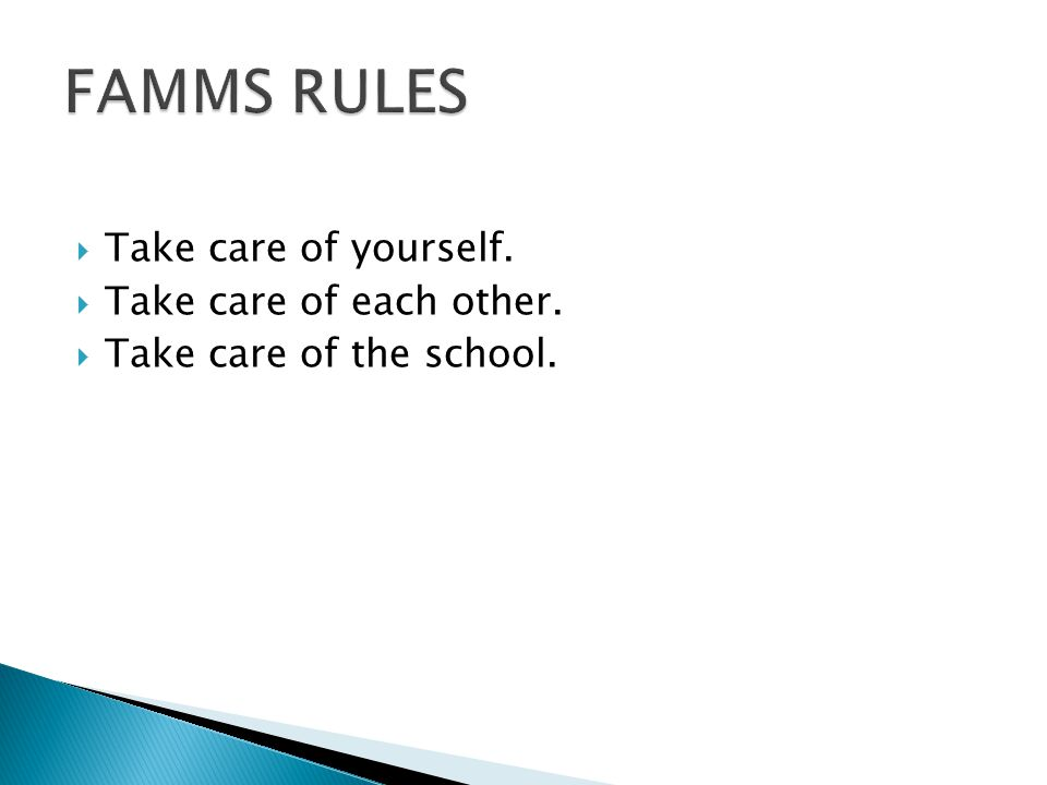  Take care of yourself.  Take care of each other.  Take care of the school.