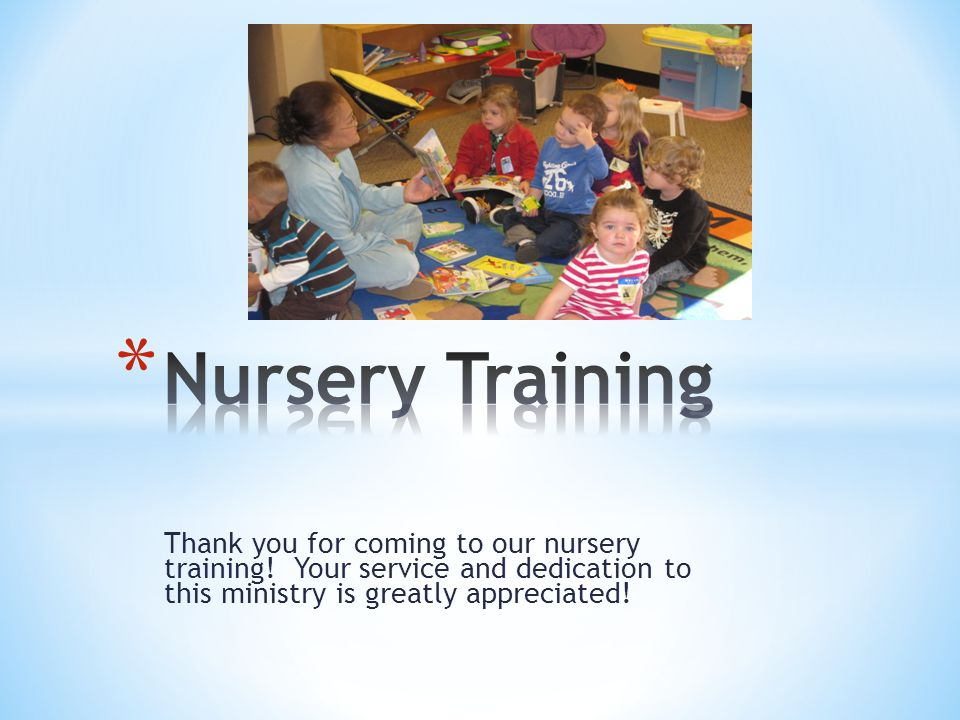 Thank you for coming to our nursery training.