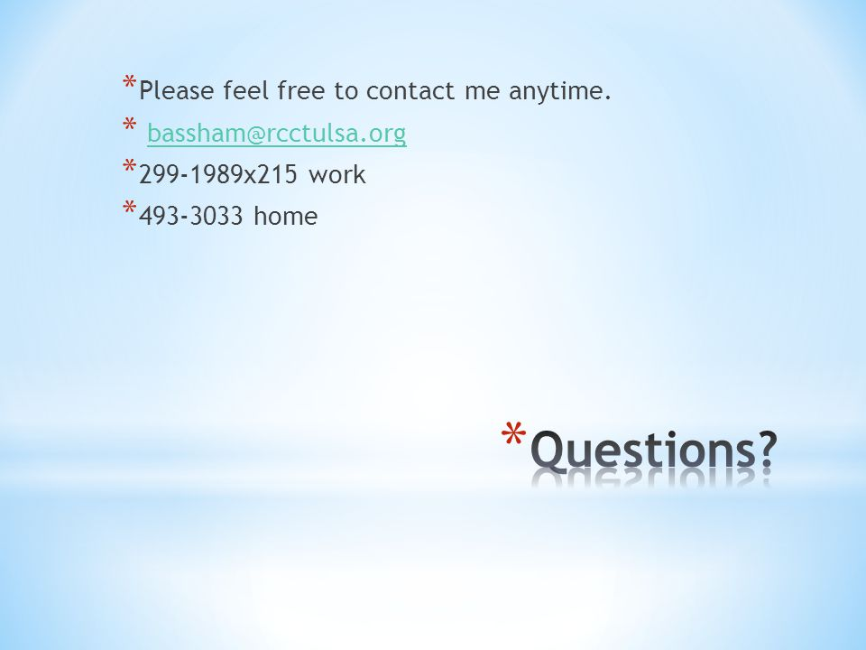 * Please feel free to contact me anytime.