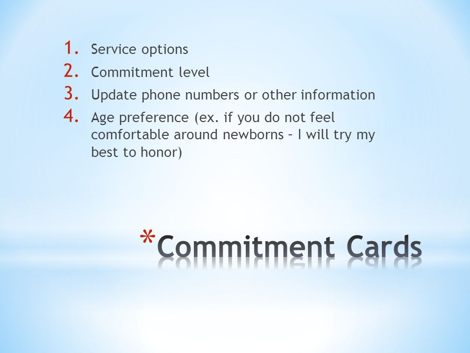 1. Service options 2. Commitment level 3. Update phone numbers or other information 4.