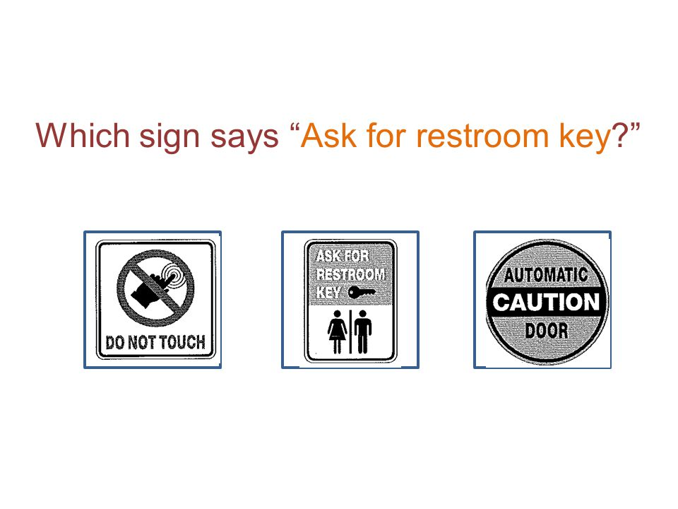 Which sign says Ask for restroom key