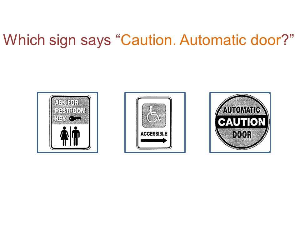 Which sign says Caution. Automatic door