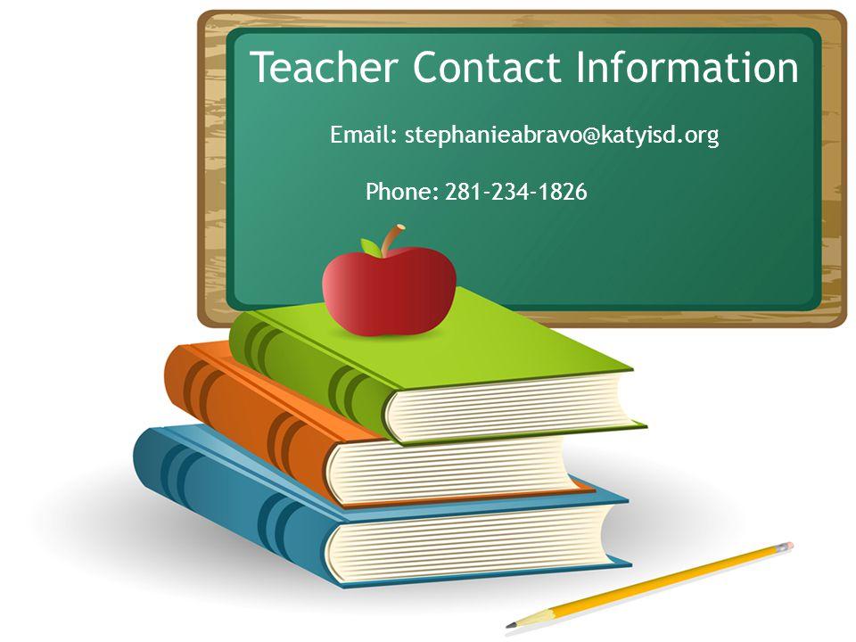 Teacher Contact Information Email: stephanieabravo@katyisd.org Phone: 281-234-1826