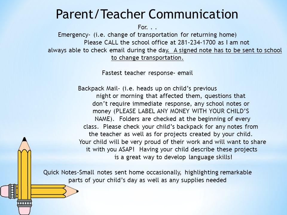 Parent/Teacher Communication For... Emergency- (i.e.