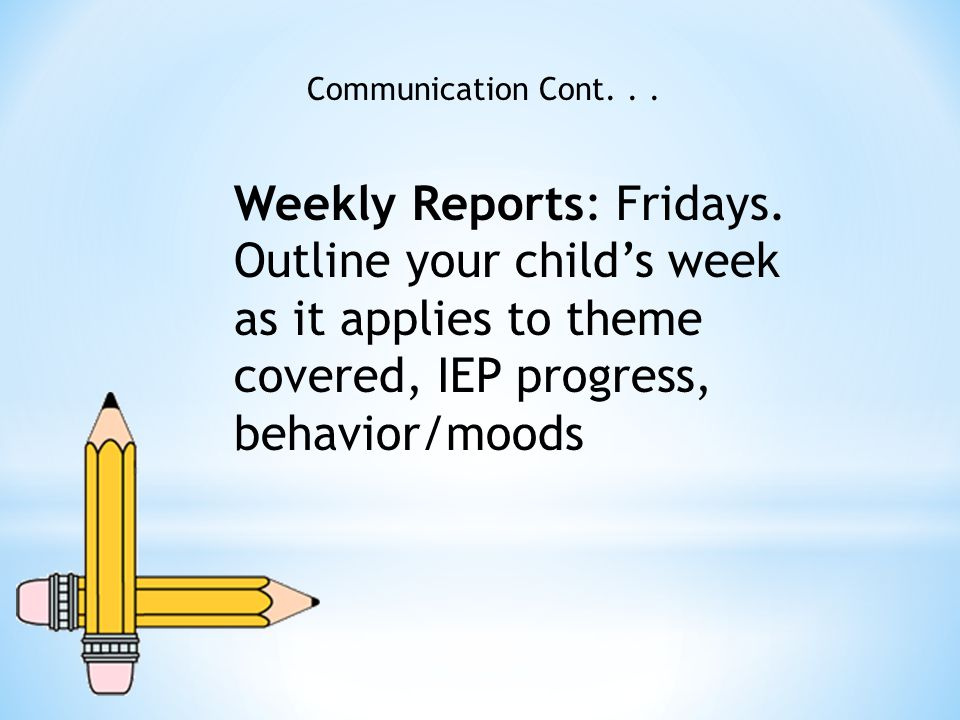 Communication Cont... Weekly Reports: Fridays.