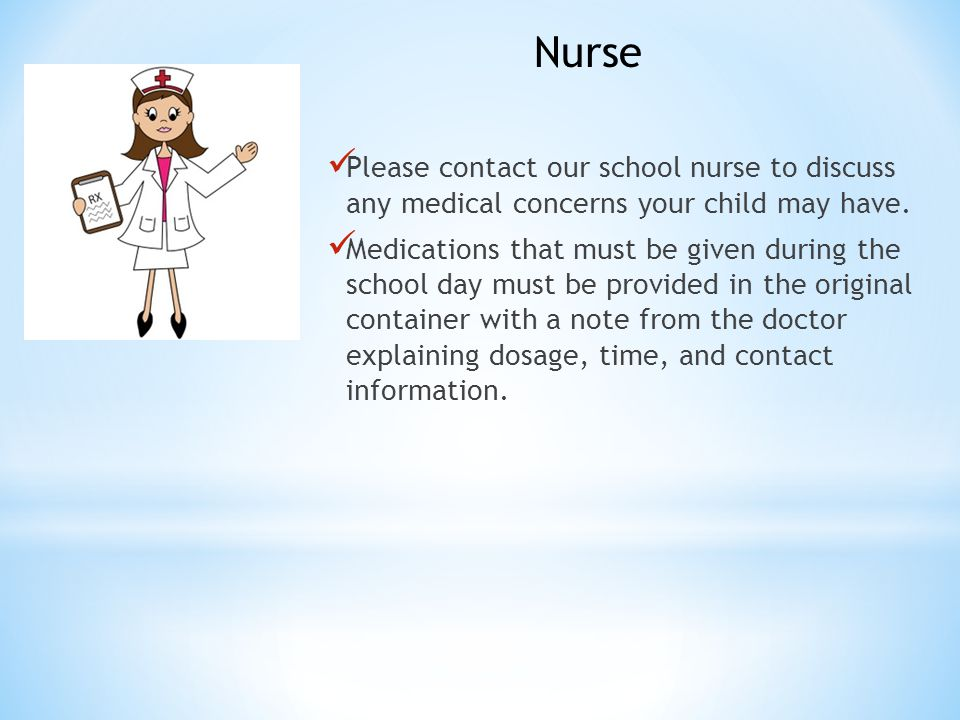 Please contact our school nurse to discuss any medical concerns your child may have.