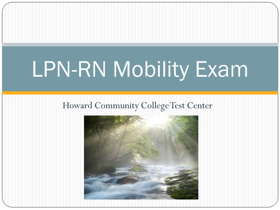 Howard Community College Test Center LPN-RN Mobility Exam