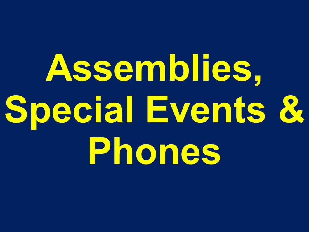 Assemblies, Special Events & Phones