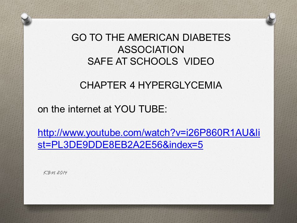 GO TO THE AMERICAN DIABETES ASSOCIATION SAFE AT SCHOOLS VIDEO CHAPTER 4 HYPERGLYCEMIA on the internet at YOU TUBE: http://www.youtube.com/watch?v=i26P