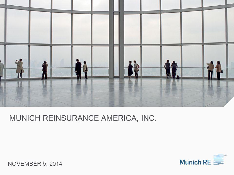 MUNICH REINSURANCE AMERICA, INC. NOVEMBER 5, 2014