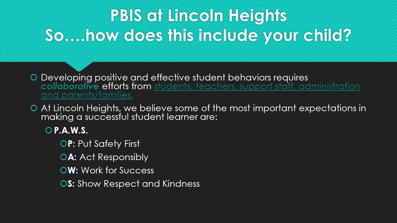 PBIS at Lincoln Heights So….how does this include your child.
