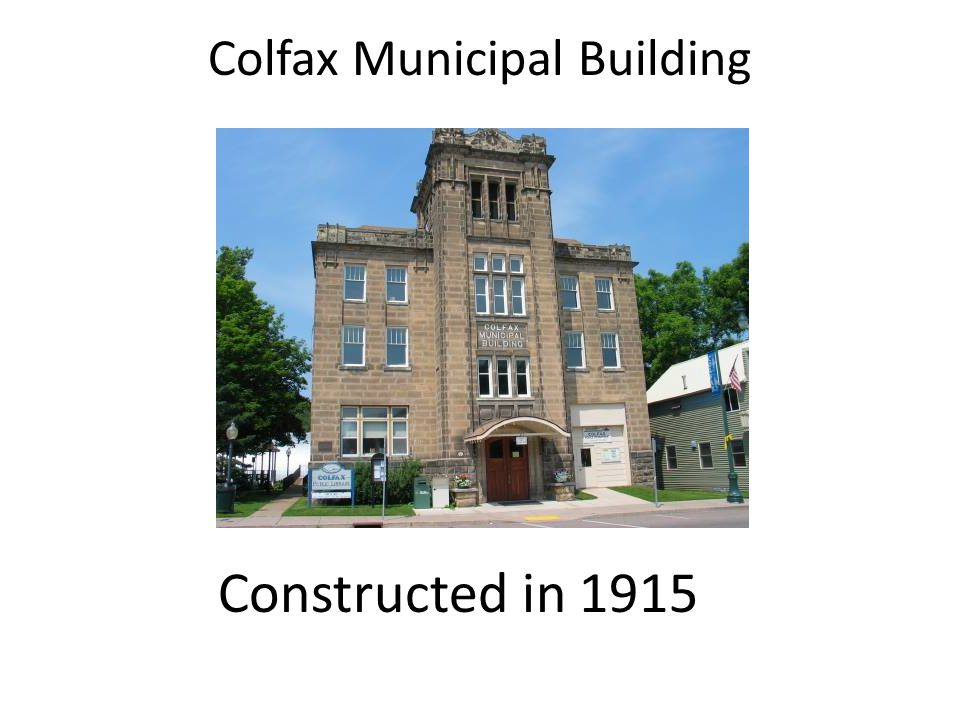 Colfax Municipal Building Constructed in 1915
