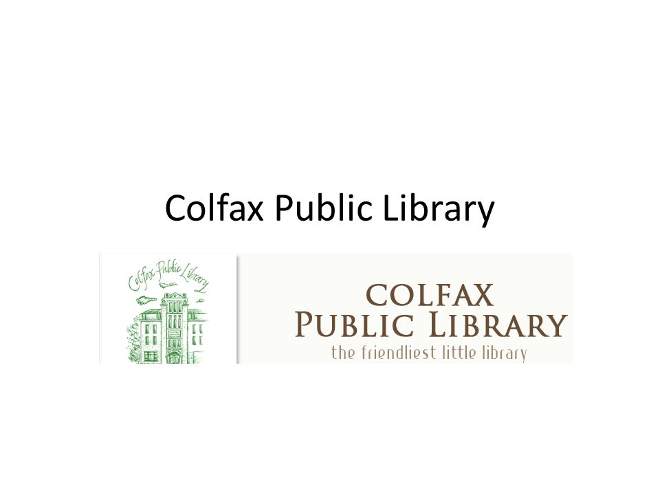 Colfax Public Library Snapshot 2014 Annual Report Collection20142000 Print Volumes9,85111,456 Audio Materials1,313521 Video Materials1,063660 Subscriptions41