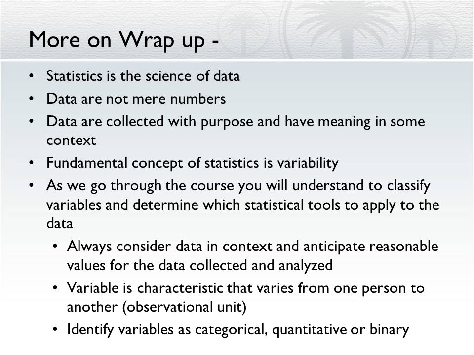 More on Observational Units and Variables: Distinction between categorical and quantitative variables is very important determines which statistical t