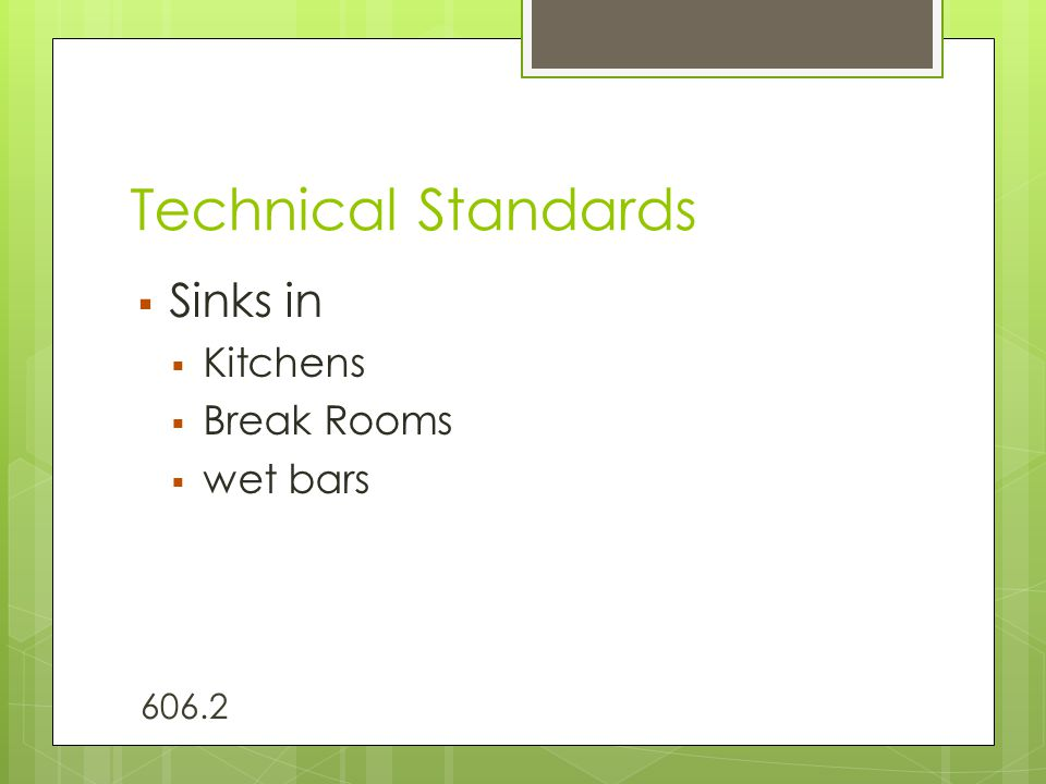 Technical Standards  Sinks in  Kitchens  Break Rooms  wet bars 606.2