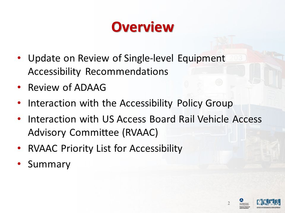 Overview Update on Review of Single-level Equipment Accessibility Recommendations Review of ADAAG Interaction with the Accessibility Policy Group Inte