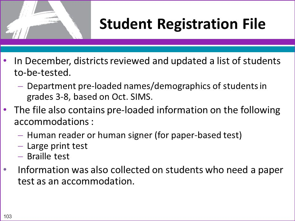 Student Registration File In December, districts reviewed and updated a list of students to-be-tested.