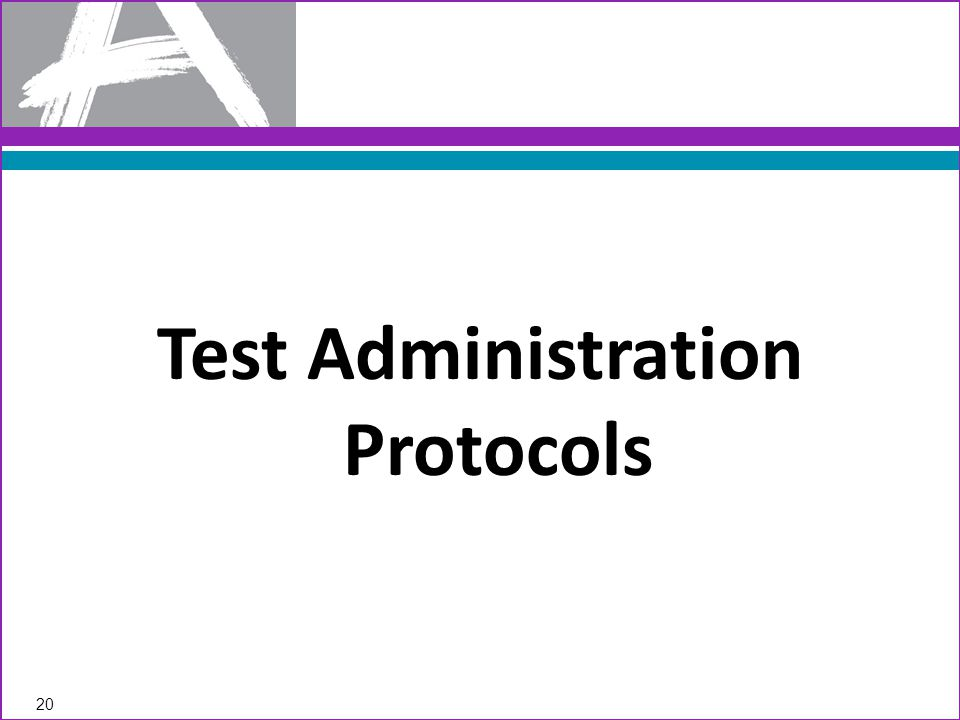 Test Administration Protocols 20