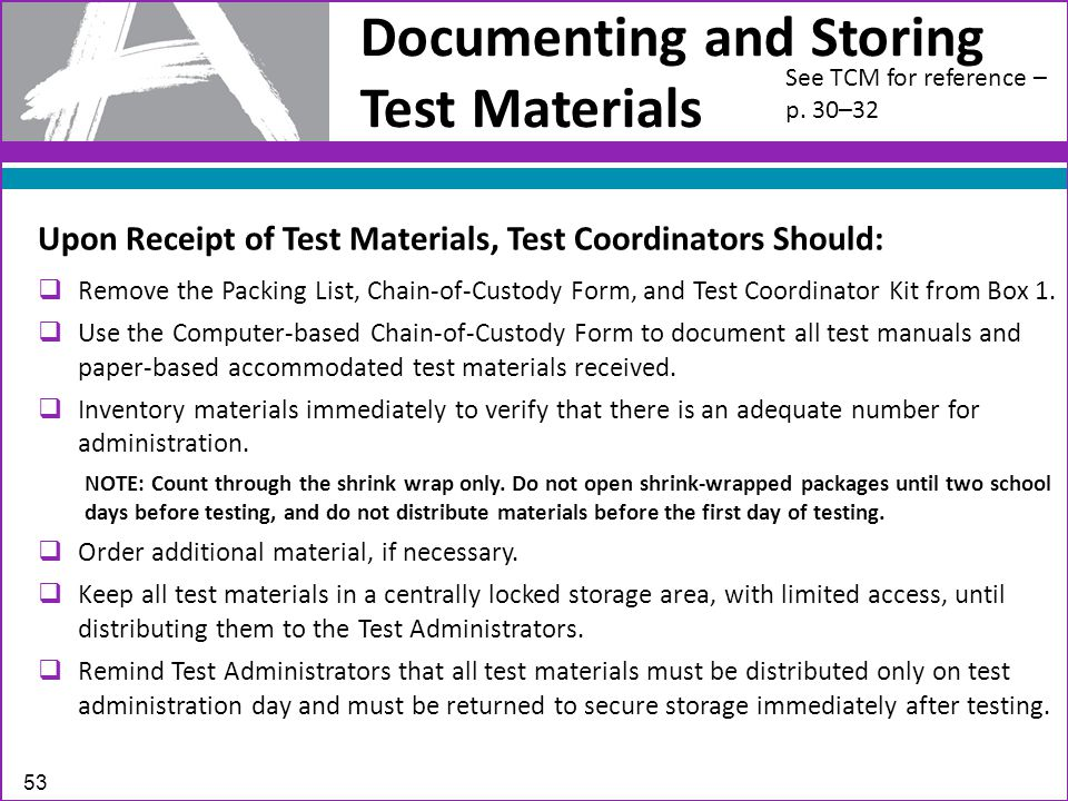 Documenting and Storing Test Materials Upon Receipt of Test Materials, Test Coordinators Should:  Remove the Packing List, Chain-of-Custody Form, and Test Coordinator Kit from Box 1.