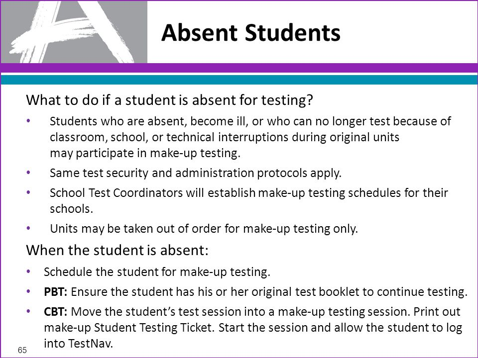 Absent Students What to do if a student is absent for testing.