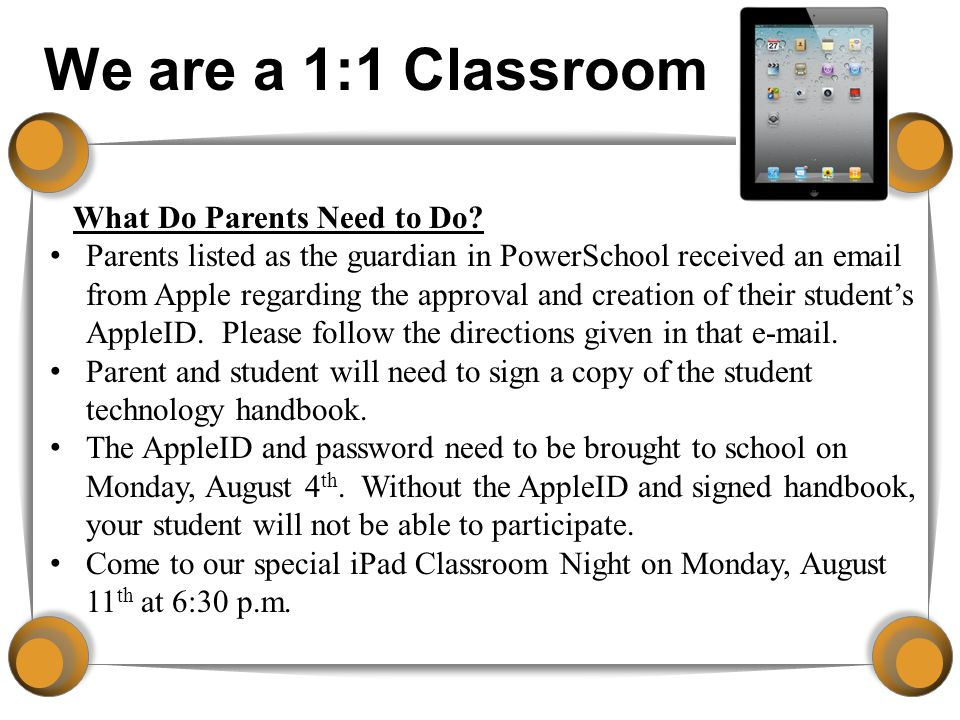 We are a 1:1 Classroom What Do Parents Need to Do.