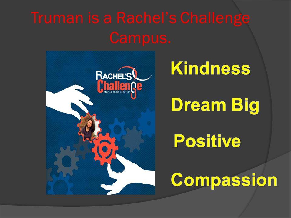 Truman is a Rachel's Challenge Campus.