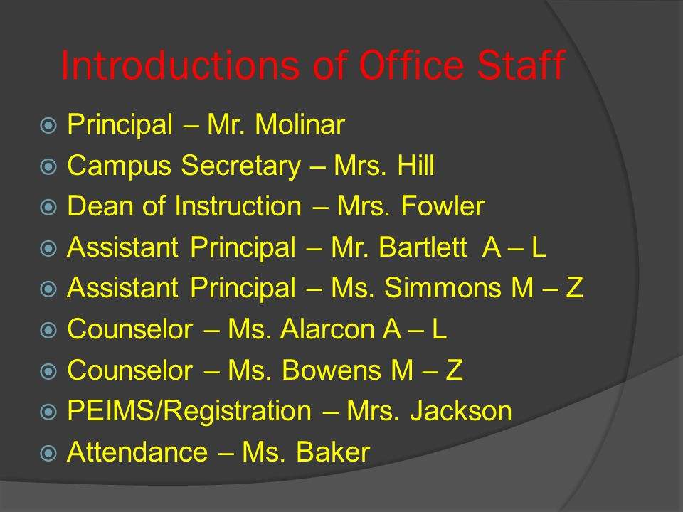 Introductions of Office Staff  Principal – Mr. Molinar  Campus Secretary – Mrs.