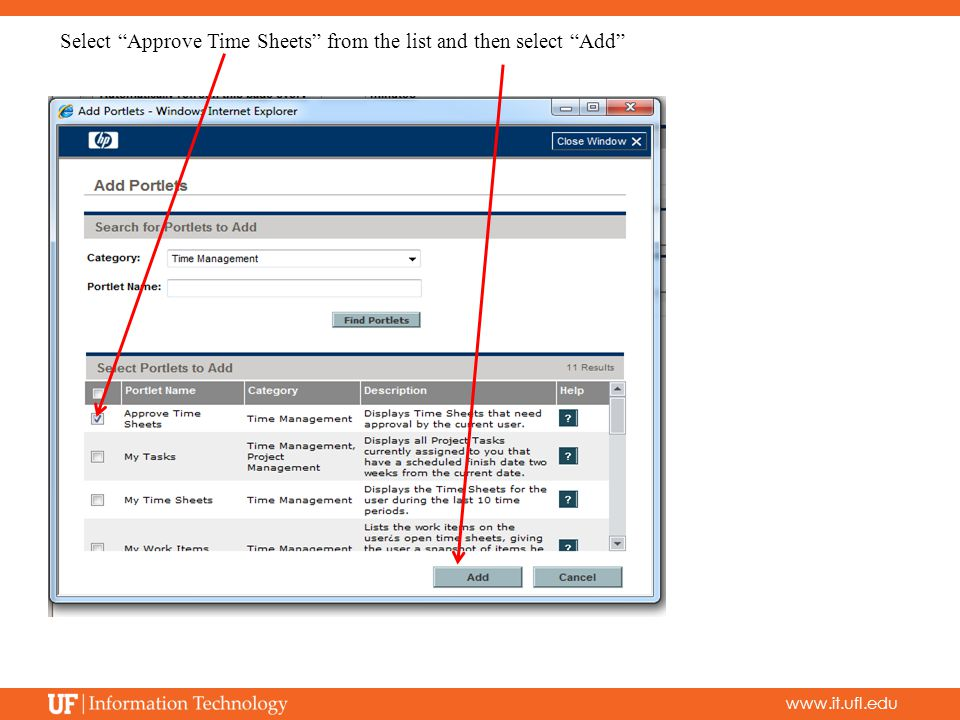 """www.it.ufl.edu Select """"Approve Time Sheets"""" from the list and then select """"Add"""""""