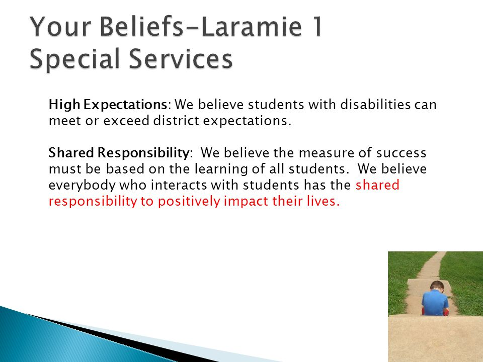 High Expectations: We believe students with disabilities can meet or exceed district expectations.