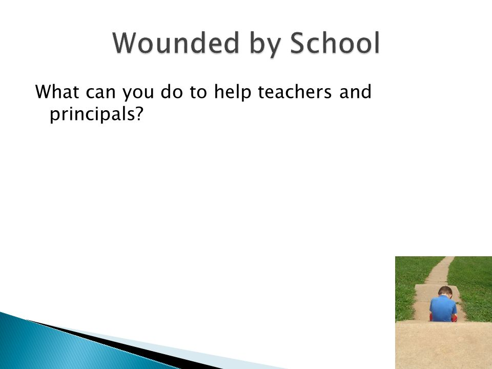 What can you do to help teachers and principals