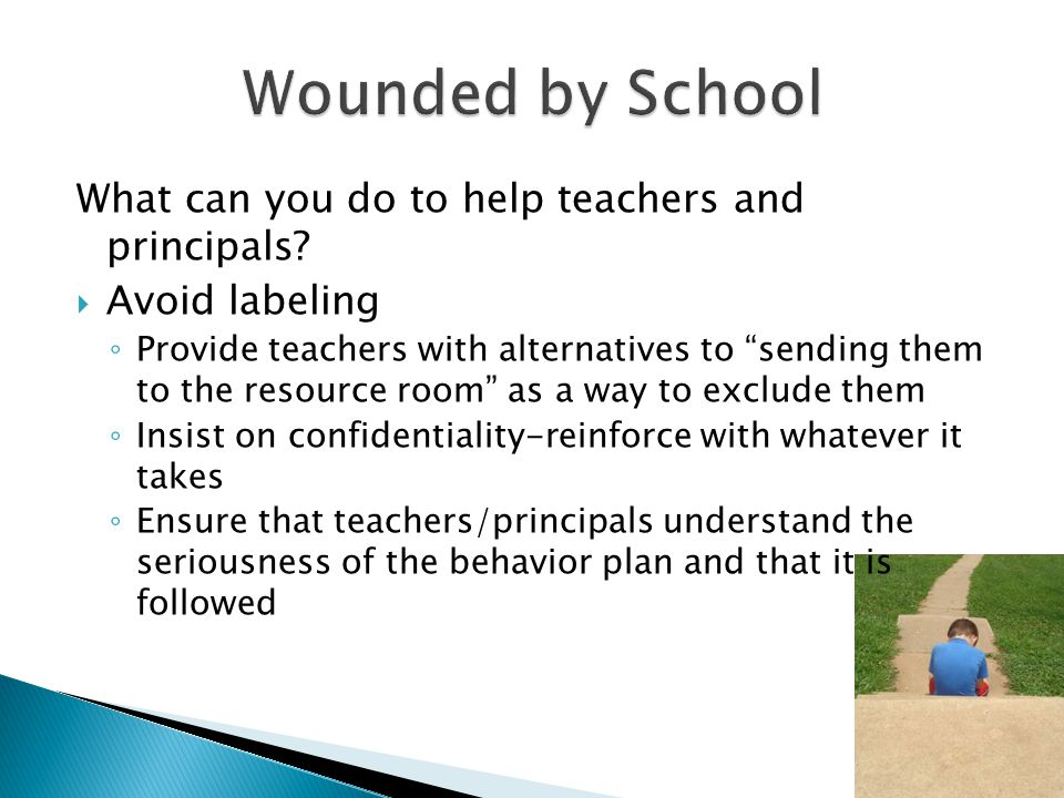 What can you do to help teachers and principals.