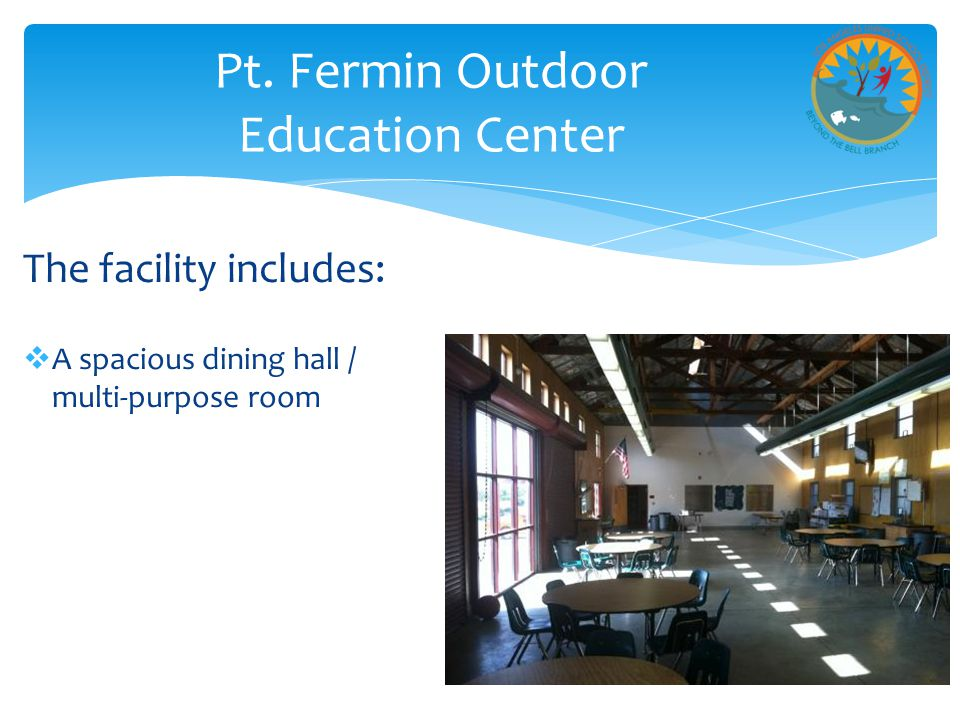 The facility includes:  A spacious dining hall / multi-purpose room Pt.