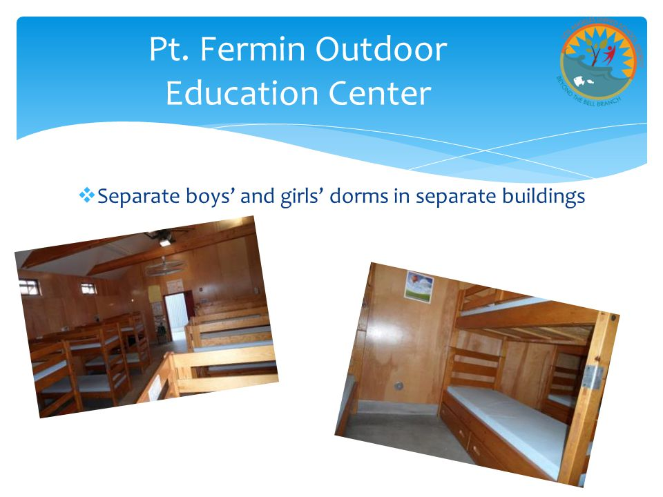  Separate boys' and girls' dorms in separate buildings