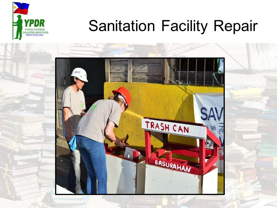 Sanitation Facility Repair Highlights 1.Repaired 7 hand washing stations at 5 schools 2.