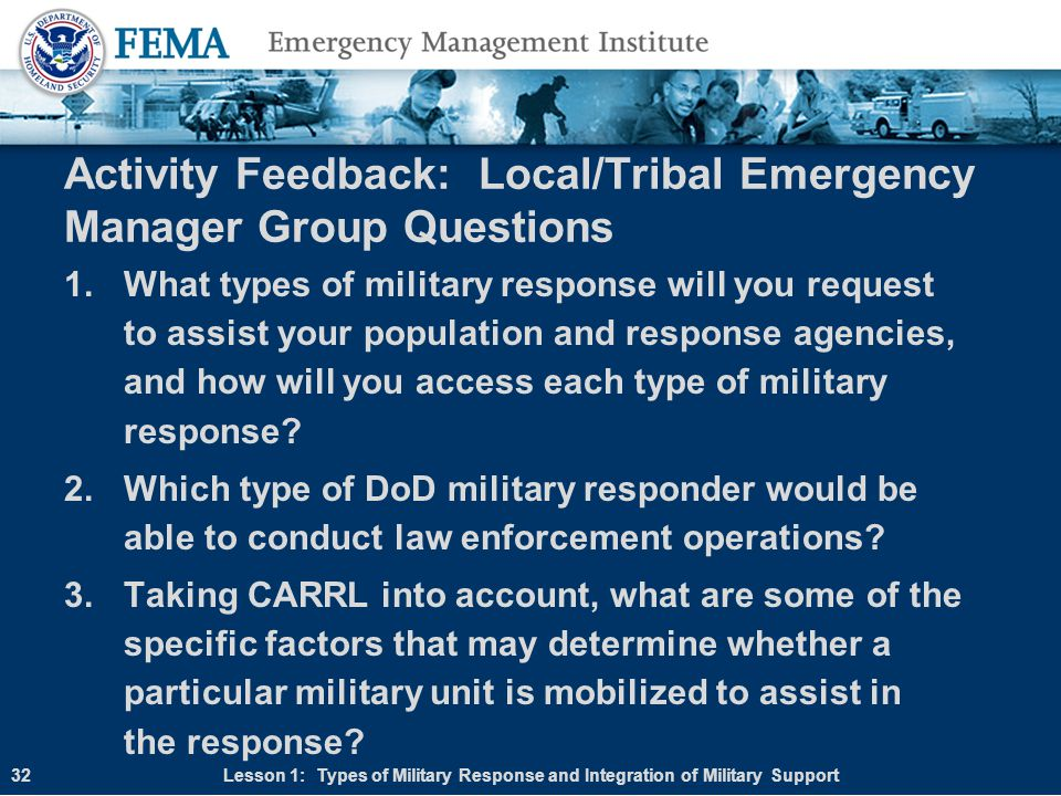 Activity Feedback: Local/Tribal Emergency Manager Group Questions 1.What types of military response will you request to assist your population and res