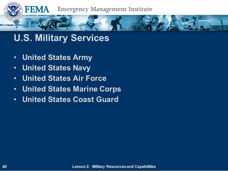 U.S. Military Services United States Army United States Navy United States Air Force United States Marine Corps United States Coast Guard Lesson 2: Mi