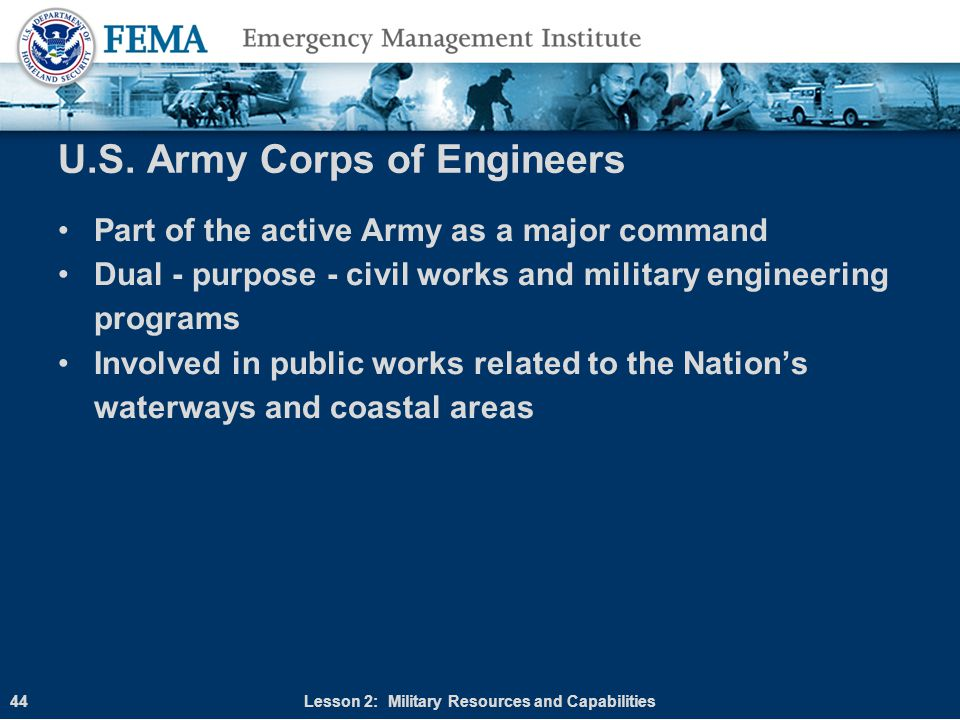 U.S. Army Corps of Engineers Part of the active Army as a major command Dual - purpose - civil works and military engineering programs Involved in pub